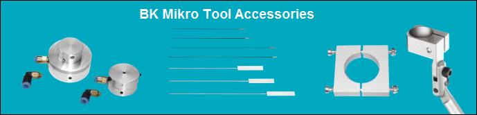 BK Mikro Tool Accessories