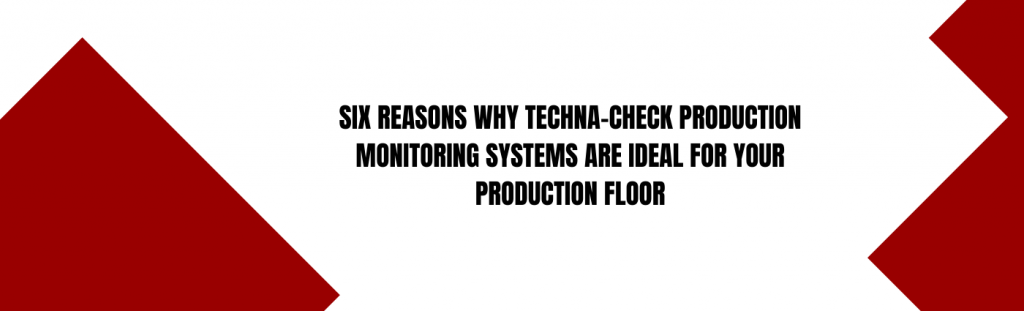 Techna-Check Production Monitoring Systems